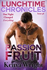 Lunchtime Chronicles: Passion Fruit Kindle Edition
