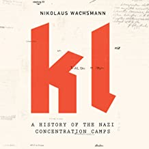 KL: A History of the Nazi Concentration Camps