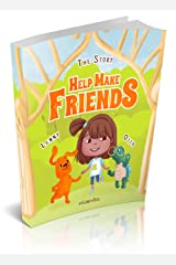 The Story Help Make Friends: A Fun Children's Book About Friendship, Kindness, Social Skills (Pictures, Emotions & Feelings Book, Kindergarten Book, Bedtime ... 3 5, Kids, Toddlers) (Lenny and Friends) Kindle Edition