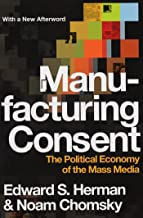 Manufacturing Consent: The Political Economy of the Mass Media