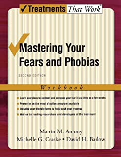 Mastering Your Fears and Phobias: Workbook, 2nd Edition (Treatments That Work)