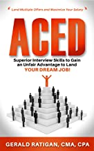 Aced: Superior Interview Skills to Gain an Unfair Advantage to Land Your Dream Job!                                              best Interviewing Books