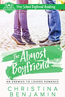 The Almost Boyfriend: An Enemies To Lovers Romance (Prep School Boyfriend Academy Book 2)