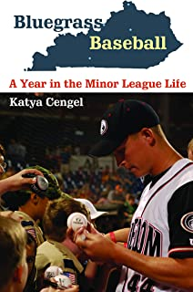 Bluegrass Baseball: A Year in the Minor League Life