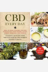 CBD Every Day: How to Make Cannabis-Infused Massage Oils, Bath Bombs, Salves, Herbal Remedies, and Edibles Kindle Edition