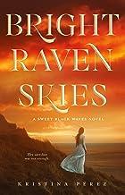 Bright Raven Skies (The Sweet Black Waves Trilogy, 3)