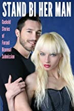 Stand Bi Her Man: Cuckold Stories of Forced Bisexual Submission