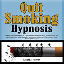 Quit Smoking Hypnosis: Guided Sleep Meditation to Overcome Nicotine Addiction, Reduce Stress and Get Smoke-Free in 30 Days...