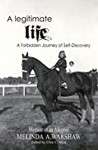 A Legitimate Life: A Forbidden Journey of Self-Discovery