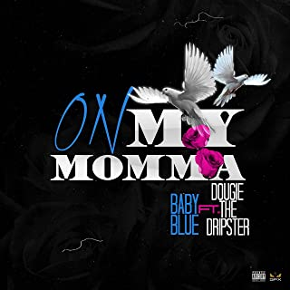 On My Momma (feat. Dougie the Dripster) [Explicit]
