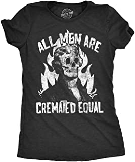 Womens All Men are Cremated Equal Tshirt Funny Halloween Party Tee for Ladies