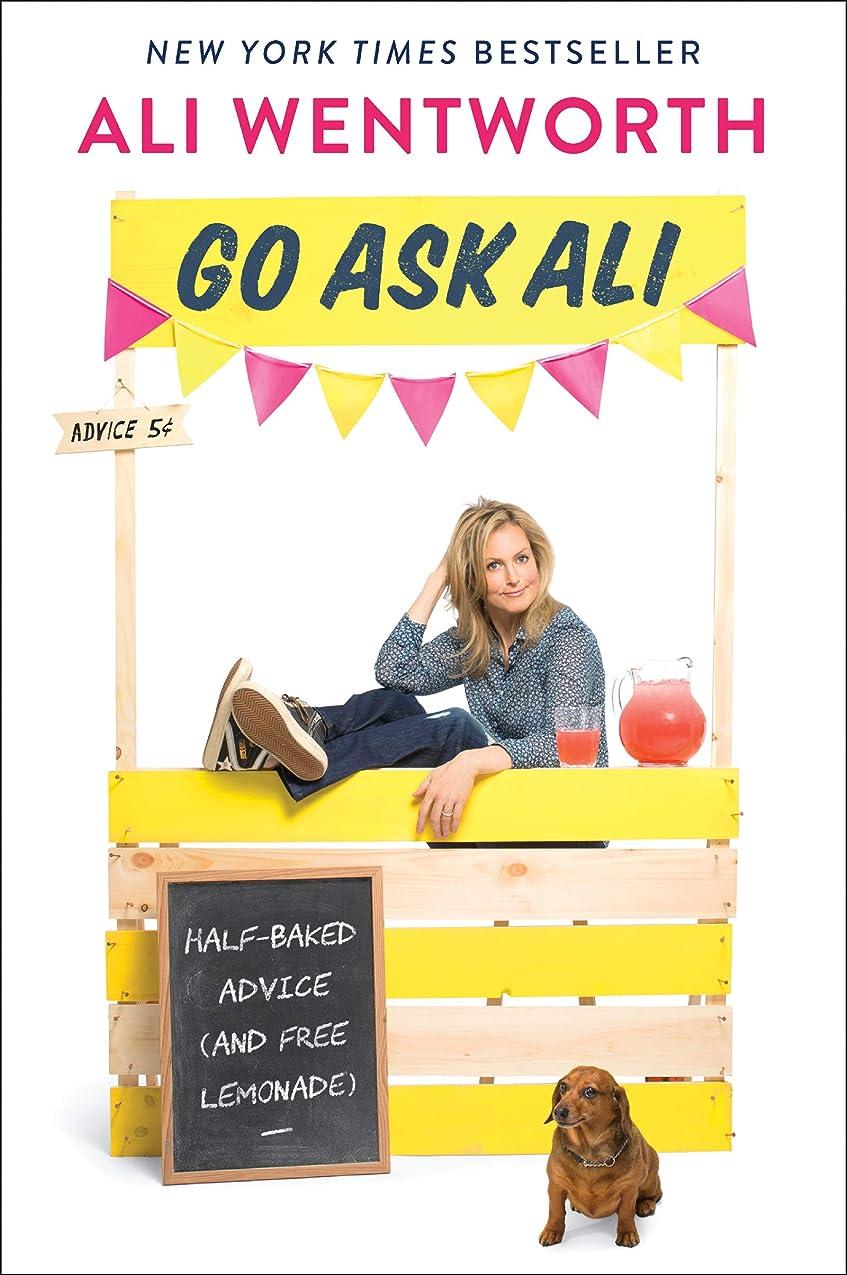くま競合他社選手立場Go Ask Ali: Half-Baked Advice (and Free Lemonade) (English Edition)