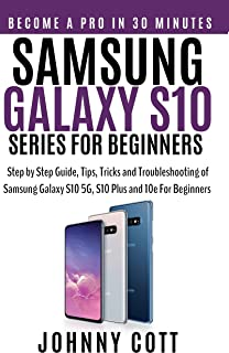 Samsung Galaxy s10 Series for Beginners: Step by Step Guide,
