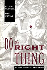 Do the Right Thing: Studies in Limited Rationality (Artificial Intelligence Series) Paperback