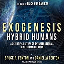 Exogenesis: Hybrid Humans: A Scientific History of Extraterrestrial Genetic Manipulation