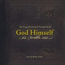 God Himself Is With Us: the Gospel Proclaimed Through Hymns