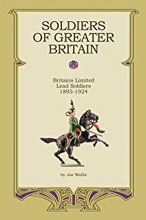 Soldiers of Greater Britain, Britains Limited Lead Soldiers 1893-1924