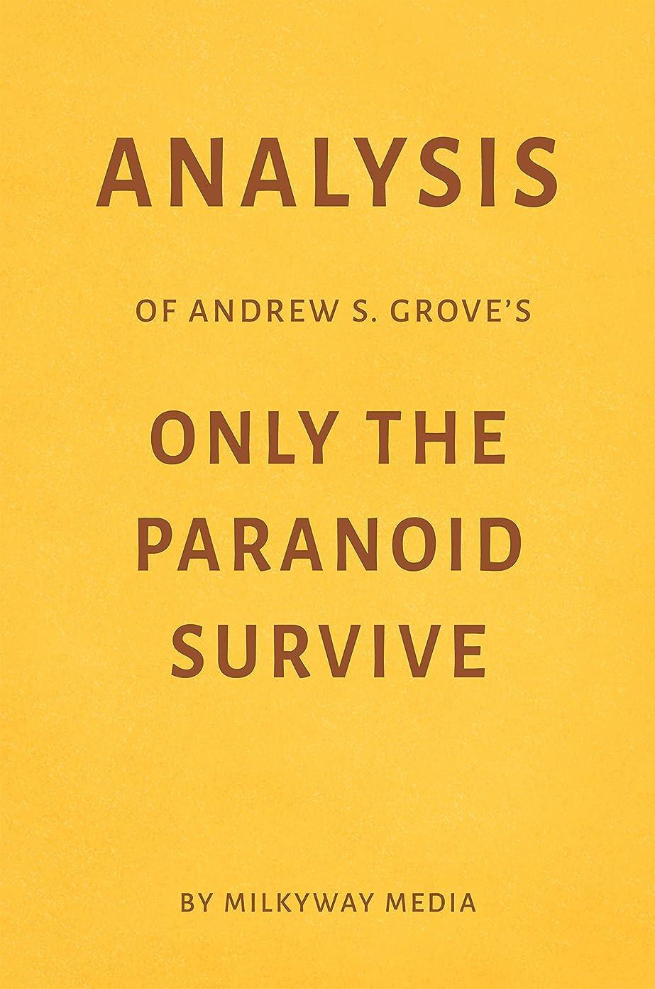 送る帰るトリプルAnalysis of Andrew S. Grove's Only the Paranoid Survive by Milkyway Media   (English Edition)