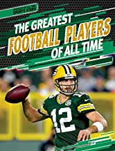 The Greatest Football Players of All Time (Greatest of All Time: Sports Stars)