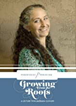 Growing From The Roots: A Practical Guide To The Art Of The Parenting