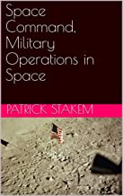 Space Command, Military Operations in Space
