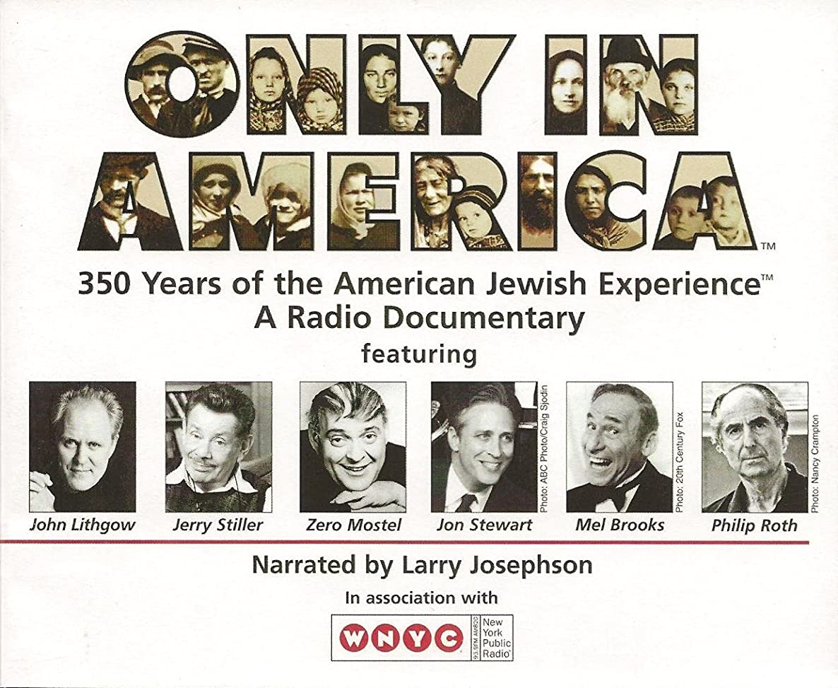 Only in America: The Story of American Jews - A Radio Documentary