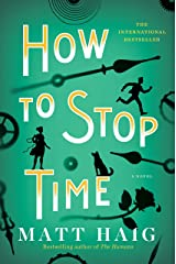 How To Stop Time: A Novel Kindle Edition