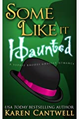 Some Like it Haunted (Sophie Rhodes Ghostly Romance Book 2) Kindle Edition