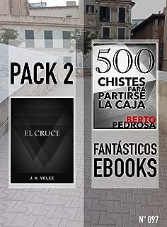 El Cruce + 500 Chistes Para Partirse la Caja: Pack 2 Fantásticos Ebooks, nº 097 (Spanish Edition)