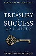 A Treasury of Success Unlimited: An Official Publication of The Napoleon Hill Foundation
