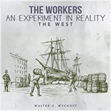 The Workers: An Experiment in Reality: The West