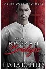 Broken Bridges (Bridges Brothers Book 2) Kindle Edition