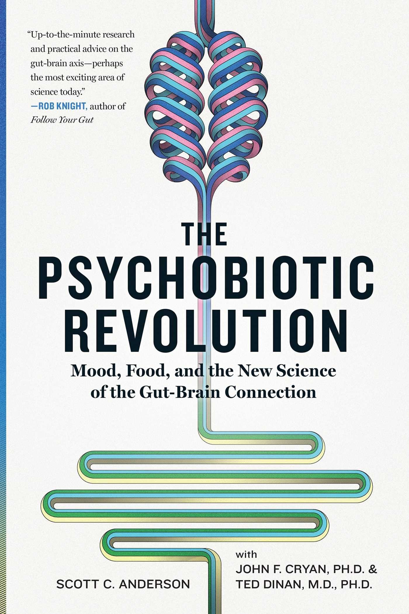 Image OfThe Psychobiotic Revolution: Mood, Food, And The New Science Of The Gut-Brain Connection