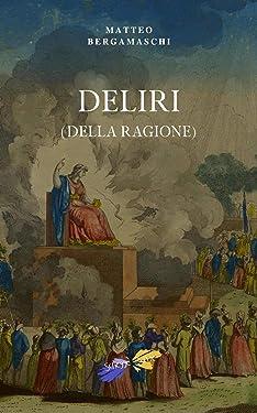 Deliri (della ragione) (Italian Edition)