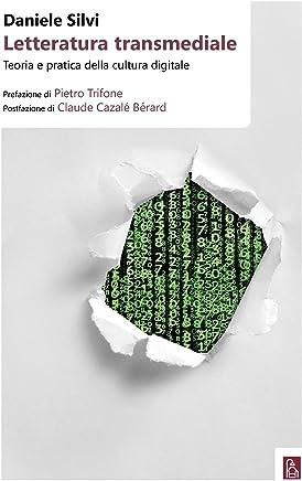 Letteratura transmediale: Teoria e pratica della cultura digitale
