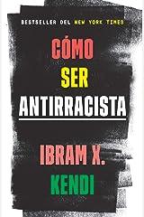 Cómo ser antirracista (Spanish Edition) Kindle Edition