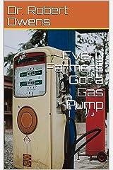 Every Farmers Got a Gas Pump Kindle Edition