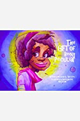 The Gift of Being Peculiar Kindle Edition