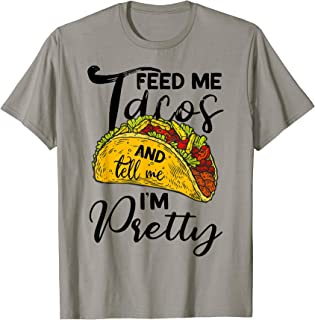 Best tell me i'm pretty and feed me tacos Reviews