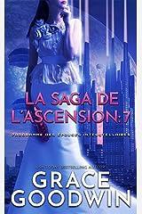 La Saga de l'Ascension: 7 (Programme des Épouses Interstellaires: La Saga de l'Ascension) Format Kindle
