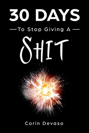 30 Days to Stop Giving a Shit: A Mindfulness Program with a Touch of Humor (English Edition)