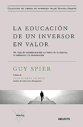 La educación de un inversor en valor: Mi viaje de transformación en busca de la riqueza, la sabiduría y la iluminación