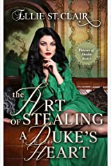 The Art of Stealing a Duke's Heart: Historical Regency Romance (Thieves of Desire Book 1) Kindle Edition