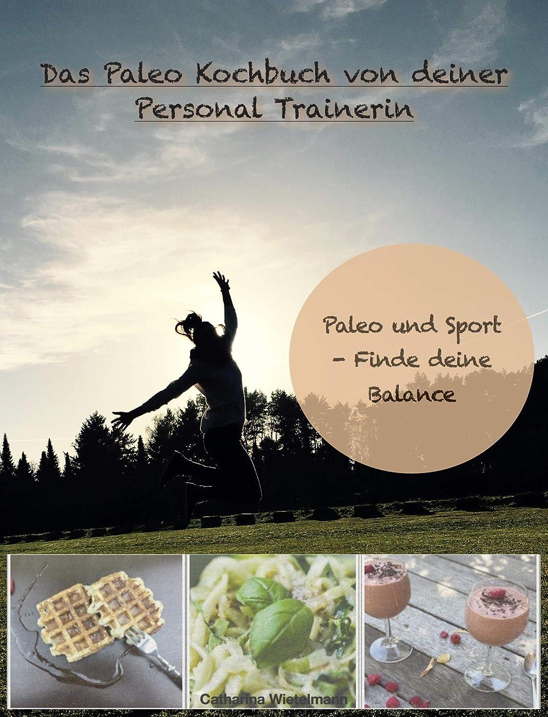 構成する階層あざDas Paleo Kochbuch von deiner Personal Trainerin: Sport und Paleo - Finde deine Balance (German Edition)