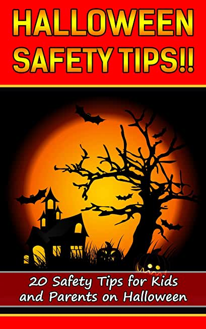 Halloween Safety Tips: 20 Safety Tips for Kids and Parents on Halloween (English Edition)