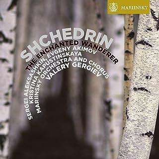Shchedrin: The Enchanted Wanderer Et Al
