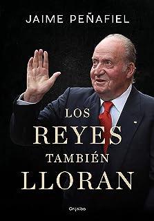 Los reyes también lloran (Spanish Edition)