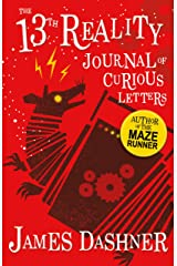 Journal of Curious Letters: A Fantasy By The Author Of The Maze Runner (The 13th Reality Book 1) Kindle Edition