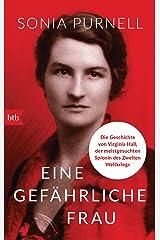Eine gefährliche Frau: Die Geschichte von Virginia Hall, der meistgesuchten Spionin des Zweiten Weltkriegs (German Edition) Kindle Edition