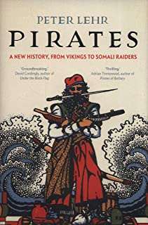 Pirates: A New History, from Vikings to Somali Raiders